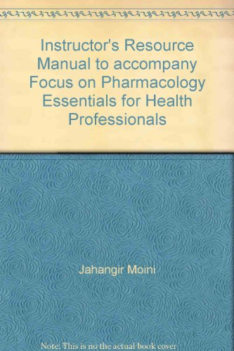 Instructor's Resource Manual to accompany Focus on Pharmacology Essentials for Health Professionals