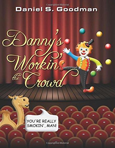 Danny's Workin' the Crowd