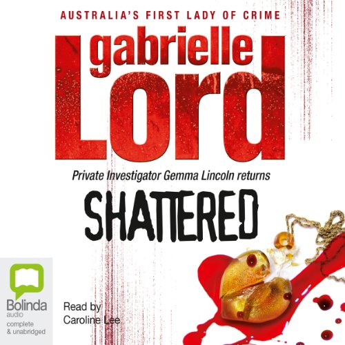 Shattered                   By:                                                                                                                                 Gabrielle Lord                               Narrated by:                                                                                                                                 Caroline Lee                      Length: 14 hrs and 5 mins     30 ratings     Overall 4.4