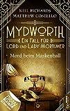 Mydworth - Mord beim Maskenball: Ein Fall für Lord und Lady Mortimer (Englischer Landhaus-Krimi 4)