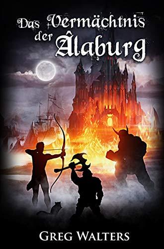 Das Vermächtnis der Alaburg (Alaburg 6/7) (Farbseher Saga 6)