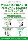 Wellness Health Personal Trainer & Life Coach: 5 in 1 Certification Courses 5 E Book Bundle + 100 Best Training Workouts Images (English Edition)
