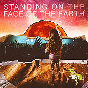 Standing on the Face of the Earth