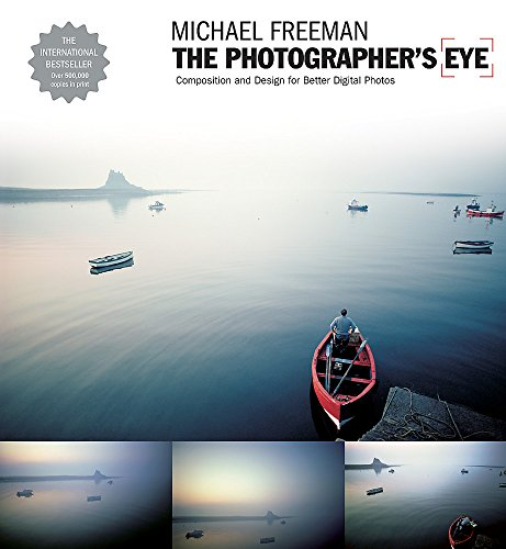 The Photographer'S Eye. Graphic Design: Composition and Design for Better Digital Photos
