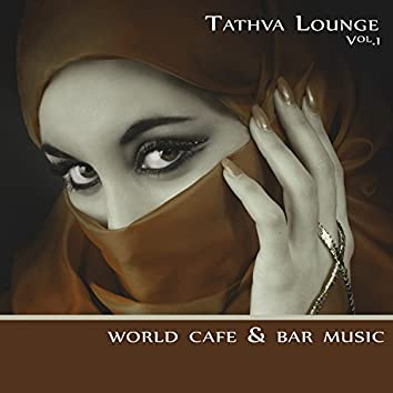 Tathva Lounge Vol.1 (World Cafe Bar Music)