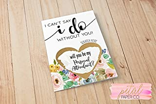 Floral Scratch Off GOLD HEART Will you be my Personal Attendant? Proposal Card with Metallic Envelope. Will you be my personal attendant? I can't say I do without you Card