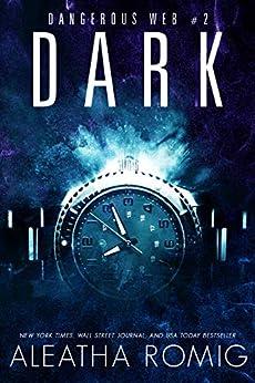 Dark (Dangerous Web Book 2) by [Aleatha Romig, Lisa  Aurello]