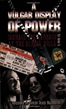 A Vulgar Display Of Power: Courage and Carnage At The Alrosa Villa