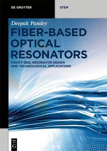 Fiber-Based Optical Resonators: Cavity QED, Resonator Design and Technological Applications (De Gruyter STEM)