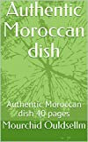 Authentic Moroccan dish: Authentic Moroccan dish 40 pages (English Edition)