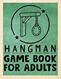 Hangman Game Book for Adults: The Ultimate Hangman Brain Game Book. The Hangman Game Book to Flex Your Mind. Funny Hangman Puzzles Game Book