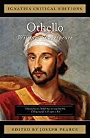 Othello, The Moor of Venice (Ignatius Critical Editions)