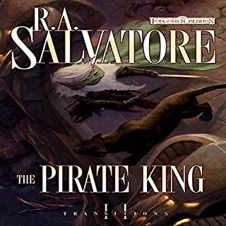 The Pirate King     Forgotten Realms: Transitions, Book 2              Written by:                                                                                                                                 R. A. Salvatore                               Narrated by:                                                                                                                                 Mark Bramhall                      Length: 13 hrs and 49 mins     17 ratings     Overall 4.4