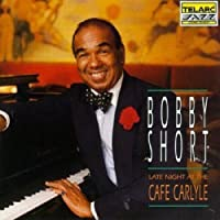 Late Night at the Cafe Carlyle by Bobby Short (1990-01-01)
