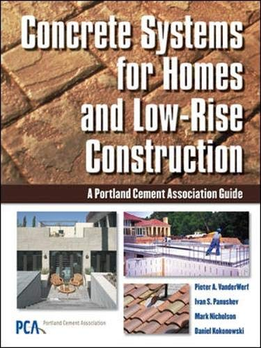 Concrete Systems for Homes and Low-Rise Construction: A Portland Cement Association's Guide for Home