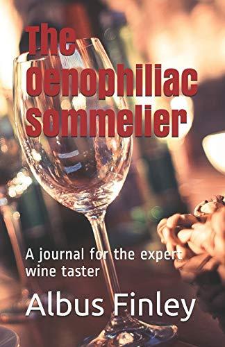 The Oenophiliac Sommelier: A journal for the expert wine taster (Finn