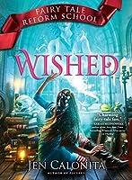 Wished (Fairy Tale Reform School)