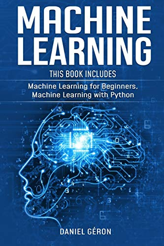 Machine Learning: This Book Includes: Machine Learning for Beginners, Machine Learning with Python Front Cover