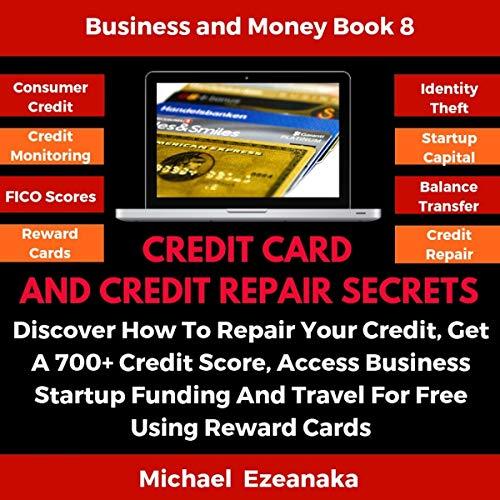 Credit Card and Credit Repair Secrets