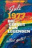 Juli 1977 Die Geburt von Legenden,alles gute!: Notizbuch a5 liniert softcover geburtstag...