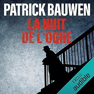 La nuit de l'ogre     Chris Kovac 2              De :                                                                                                                                 Patrick Bauwen                               Lu par :                                                                                                                                 Sylvain Agaësse                      Durée : 13 h et 10 min     28 notations     Global 4,6