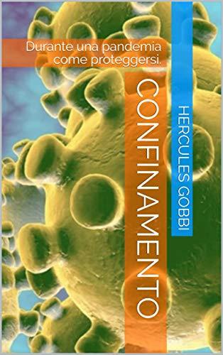 Confinamento: Durante una pandemia come proteggersi.