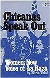 Chicanas Speak Out: Women, the New Voice of La Raza