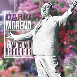 Moreno Dario/Le Marchand de Bonheur
