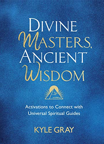 Compare Textbook Prices for Divine Masters, Ancient Wisdom: Activations to Connect with Universal Spiritual Guides  ISBN 9781788175159 by Gray, Kyle
