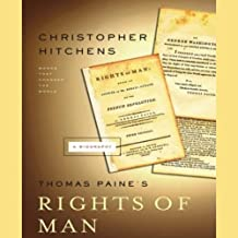 Thomas Paine's Rights of Man: A Biography: Books That Changed the World