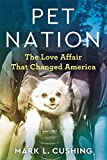Pet Nation: The Love Affair That Changed America