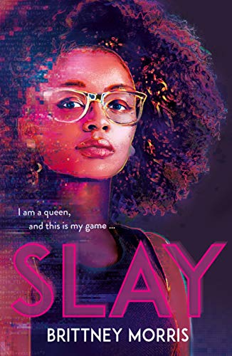 SLAY: the Black Panther-inspired novel about virtual reality, safe spaces and celebrating your identity by [Brittney Morris]