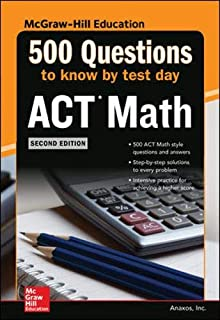 500 ACT Math Questions to Know by Test Day, Second Edition (Mcgraw Hill's 500 Questions to Know by Test Day)