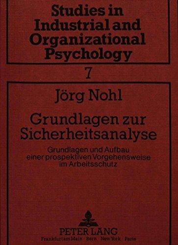 Grundlagen zur Sicherheitsanalyse: Grundlagen und Aufbau einer prospektiven Vorgehensweise im Arbeitsschutz by Jörg Nohl (1989-07-01)