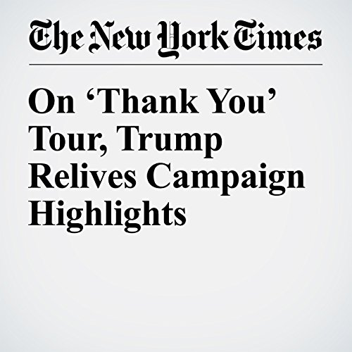 On 'Thank You' Tour, Trump Relives Campaign Highlights  audiobook cover art