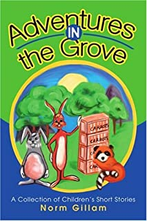 Adventures in the Grove: A Collection of Children's Short Stories
