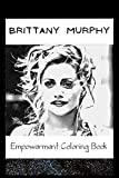 Empowerment Coloring Book: Brittany Murphy Fantasy Illustrations