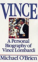 Vince: A Personal Biography of Vince Lombardi