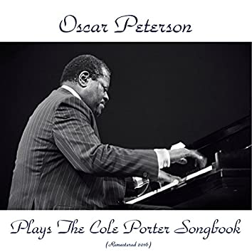 Oscar Peterson Plays the Cole Porter Songbook (Remastered 2016)