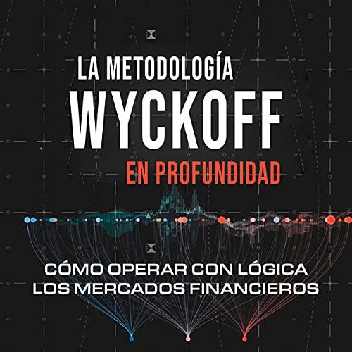 Diseño de la portada del título La metodología Wyckoff en profundidad