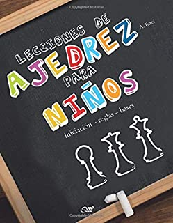 Lecciones de ajedrez para niños (Spanish Edition)