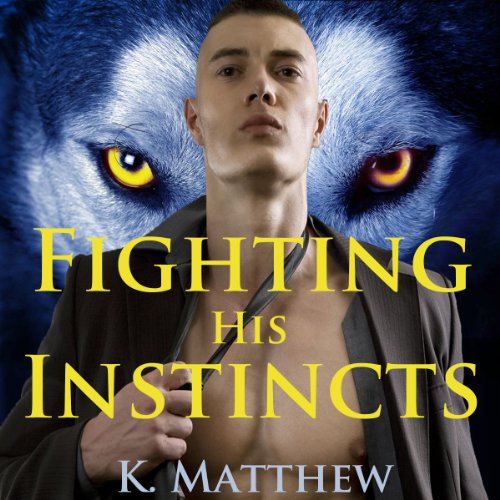 Fighting His Instincts  cover art