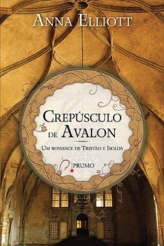 Crepúsculo de Avalon: Um romance de Tristão e Isolda