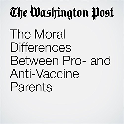 The Moral Differences Between Pro- and Anti-Vaccine Parents copertina