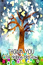 Thank You for Helping Me Grow: Teacher Thank You Gifts |6x 9 Lined Notebook| Professionally Designed (Watercolor Painting),Work Book, Planner, Journal, Diary 100 Pages