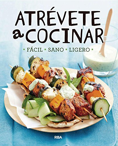 Atrévete a cocinar: · Fácil · Sano · Ligero · (PRÁCTICA) (Spanish Edition)