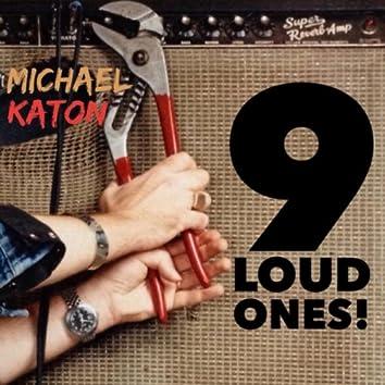 9 Loud Ones!