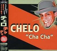 Cha Cha by Chelo (2006-06-14)