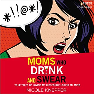 Moms Who Drink and Swear audiobook cover art