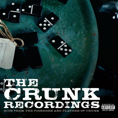 The Crunk Recordings: Hits From The Pioneers And Players Of Crunk [Explicit]